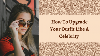 Photo of How To Upgrade Your Outfit Like A Celebrity