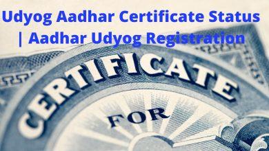 Photo of Udyog Aadhar Certificate Status | Aadhar Udyog Registration 2021 Form