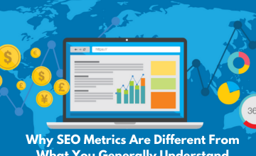 Photo of Why SEO Metrics Are Different From What You Generally Understand