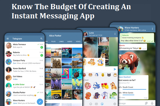 Know The Budget Of Creating An Instant Messaging App